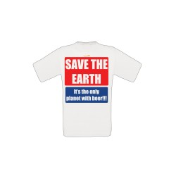 T-shirt Save The Earth - It's the only planet with beer